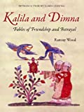 KALILA AND DIMNA - Fables of Friendship and Betrayal