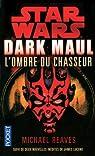 Star Wars, tome 51 : Dark Maul : L'Ombre du chasseur