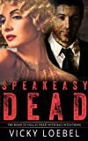 Speakeasy Dead: A Roaring Twenties Paranormal Romantic Comedy