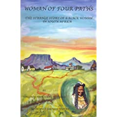 A Woman of Four Paths - The Strange Story of a Black Woman in South Africa by Credo Mutwa and Virginia Nkagesang Rathele