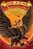 The Yogi's Curse: A Magic Fantasy Action Adventure #2 (Zoe & Zak Series)