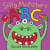 Silly Monsters ABC. A Silly Monsters Alphabet Book