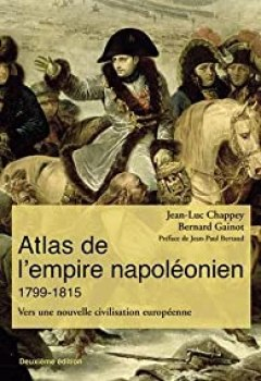 Télécharger Atlas De L'empire Napoléonien 1799 1815 : Vers Une Nouvelle Civilisation Européenne PDF En Ligne Gratuitement