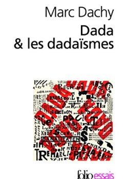 Livres Couvertures de Dada & les dadaïsmes: Rapport sur l'anéantissement de l'ancienne beauté