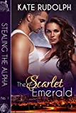 The Scarlet Emerald (Stealing the Alpha Book 1)