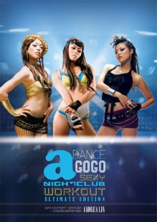 Dance a GoGo: Sexy Nightclub Workout ULTIMATE Edition with Andrea Lin