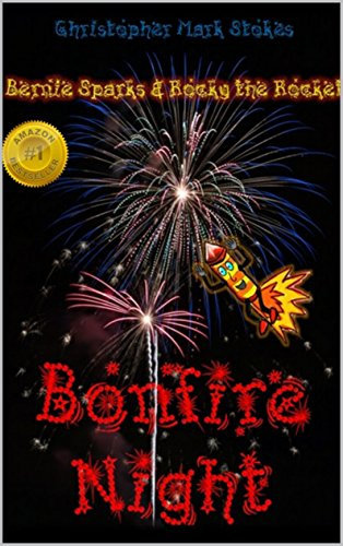 Bernie Sparks and Rocky the Rocket on Bonfire Night: Bonfire Night and Firework Safety
