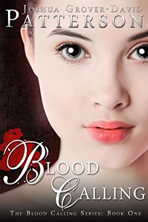 Blood Calling (The Blood Calling Series) by Joshua Grover-David Patterson