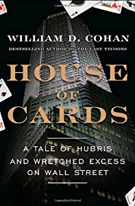 "Cover of ""House of Cards: A Tale of Hubri..."