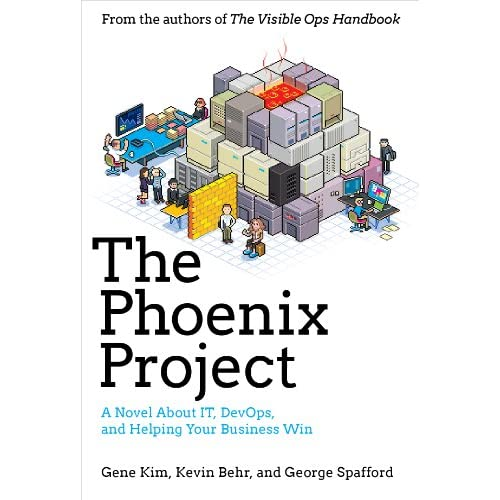 The Phoenix Project: A Novel About IT, DevOps, and Helping Your Business Win [Kindle Edition] Gene Kim (Author), Kevin Behr (Author), George Spafford (Author)