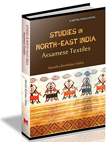 Studies in North East India: Study on Assamese Textiles