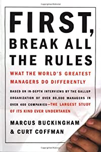 "Cover of ""First, Break All the Rules: Wha..."