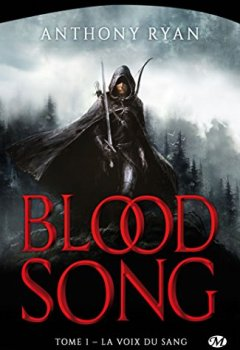 Anthony Ryan - Blood Song, Tome 1: La Voix du sang