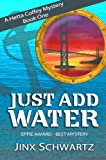 Just Add Water (Hetta Coffey Mystery Series (Book 1))