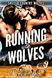 Running with Wolves (Shifter Country Wolves Book 1)