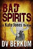 Bad Spirits: (Kate Jones Thriller #1)