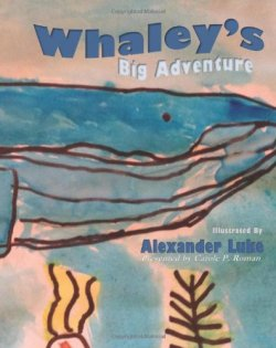 Whaley's Big Adventure: Presented by Carole P. Roman by Alexander Luke | Featured Book of the Day | wearewordnerds.com