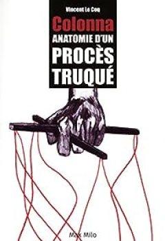 Livres Couvertures de Colonna ; Anatomie D'un Procès Truqué