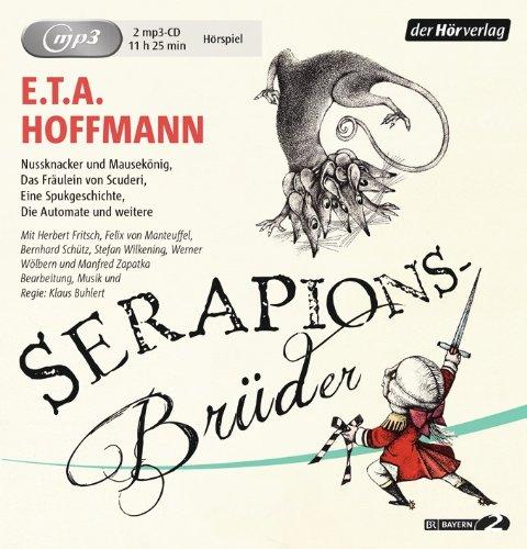E. T. A. Hoffmann - Die Serapionsbrüder (hörverlag) (mp3-CD)