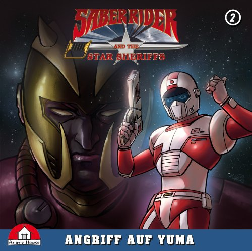 Saber Rider & The Star Sheriffs (2) Angriff auf Yuma (Anime House)