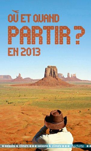 Où et quand partir en 2013 ? Couverture du livre