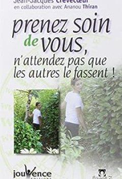 Livres Couvertures de Prenez Soin De Vous, N'attendez Pas Que Les Autres Le Fassent !