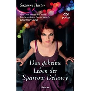 Das geheime Leben der Sparrow Delaney: Roman