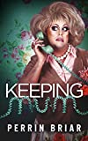 Keeping Mum: A Comedy Romance Novel (Book 1)