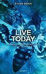 Live today : Comment changer son destin s'il est déjà écrit ?