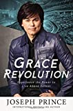 Grace Revolution: Experience the Power to Live Above Defeat by Joseph Prince (2015-10-27)