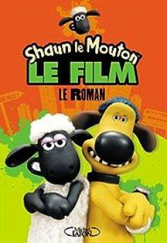 Shaun Le Mouton Le Film : Le Roman