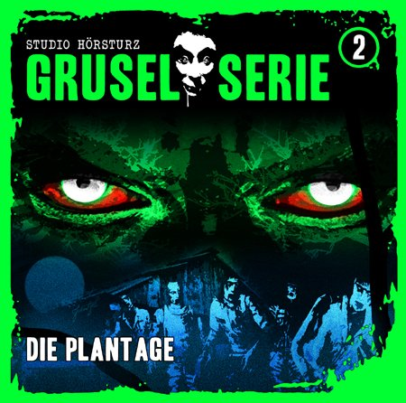 Grusel-Serie (2) Die Plantage (Studio Hörsturz)