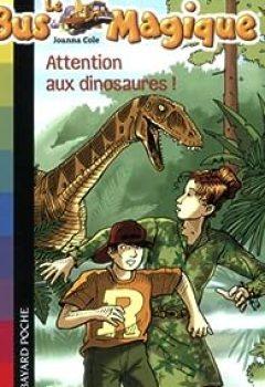 Livres Couvertures de Le Bus Magique, Tome 1 : Attention Aux Dinosaures !