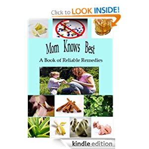 Mom Knows Best: A Book of Reliable Remedies