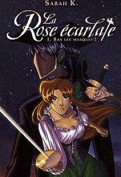 Livres Couvertures de La Rose écarlate, Tome 1 : Bas Les Masques !