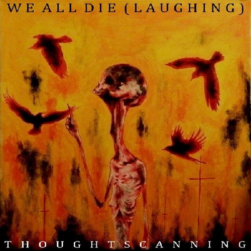 We All Die (Laughing)-Thoughtscanning-CD-FLAC-2014-VENOMOUS Download