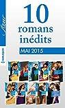 10 romans Azur inédits + 1 gratuit (nº3585 à 3594 - mai 2015) : Harlequin collection Azur
