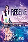 Rebelle Belle, tome 1