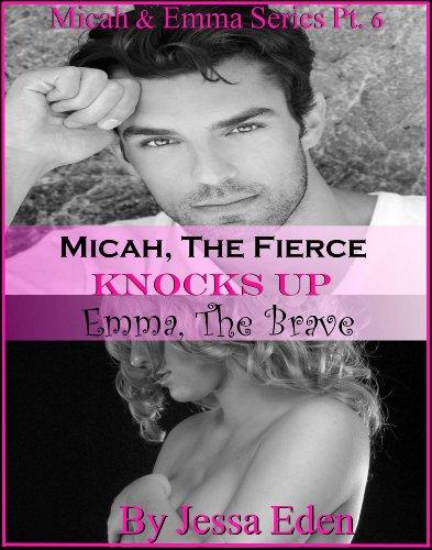 Micah, The Fierce Knocks Up Emma, The Brave (Micah & Emma Series Book 6)