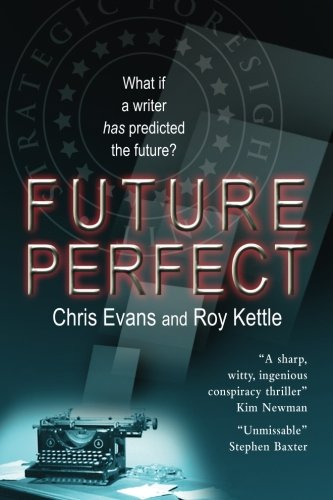 Future Perfect by Chris Evans and Roy Kettle