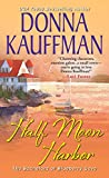 Half Moon Harbor (Bachelors of Blueberry Cove Book 2)