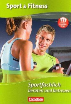 Buchdeckel von Sport & Fitness: Sportfachlich beraten und betreuen