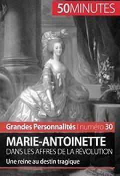 Télécharger Marie Antoinette Dans Les Affres De La Révolution PDF En Ligne Gratuitement