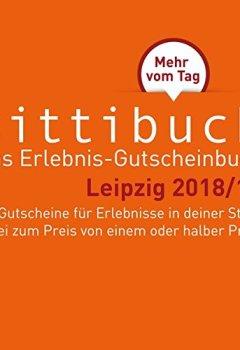 Buchdeckel von Das Leipzig - Geschenk: Gutscheinbuch sittibuck 2 für 1 Erlebnis - Gutscheine 2018/19: Mehr vom Tag.