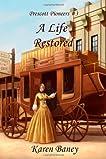 A Life Restored (Prescott Pioneers, #3)