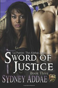 Sword of Justice (La Patron's Sword) (Volume 3)