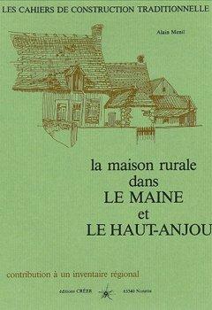 Livres Couvertures de La maison rurale dans le Maine et le Haut Anjou