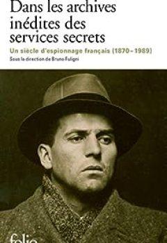 Livres Couvertures de Dans Les Archives Inédites Des Services Secrets