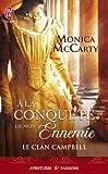 Le clan Campbell, tome 1 : A la conquête de mon ennemie  par Monica McCarty