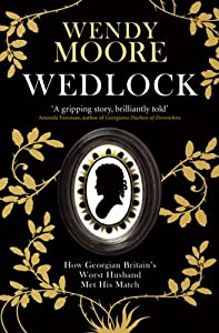"Cover of ""Wedlock: How Georgian Britain's..."